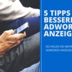 5 Tipps für bessere AdWords Anzeigentexte