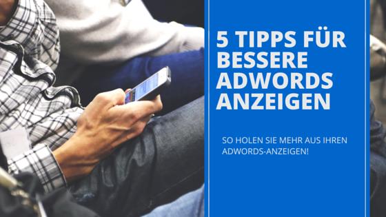 5 tipps für bessere Adwords-Anzeigentexte